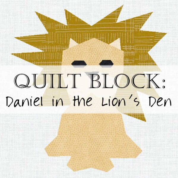 Day 18 Daniel Lion Den Scripture Quilt Block
