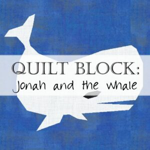 Day 19 Jonah Whale Quilt Block Pattern Christian