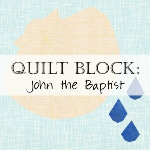 Day 20 John the Baptist Quilt Block Pattern