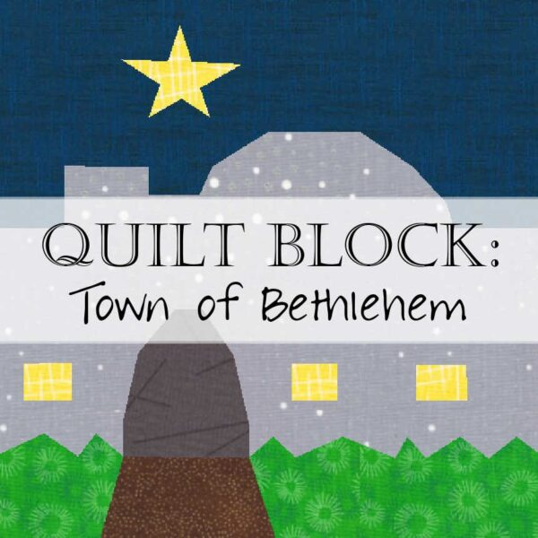Create the Town of Bethlehem in this Christian quilt block pattern!
