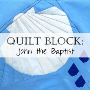John the Baptist Quilt Block Pattern
