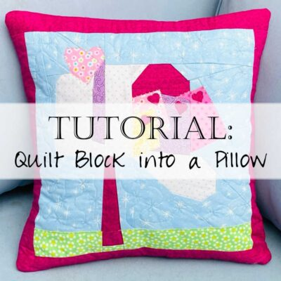 Tutorial: How to Make a Quilt Block into a Pillow