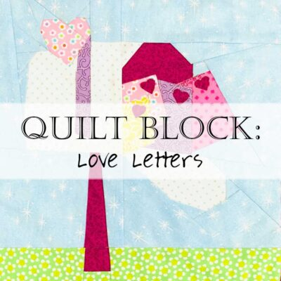 Quilt Block Pattern Love Letters Notes Valentine Day