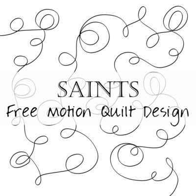 Free Motion Quilting Designs: Someday Saints