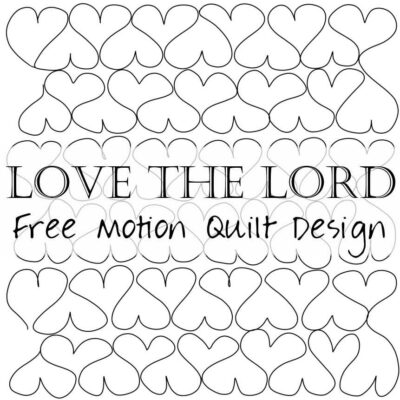 Free Motion Quilting Designs: Love the Lord (hearts)