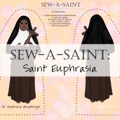 Sew-a-Saint: St. Euphrasia Eluvathingal