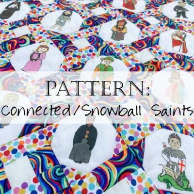 Pattern: Connected / Snowball Saints Quilt