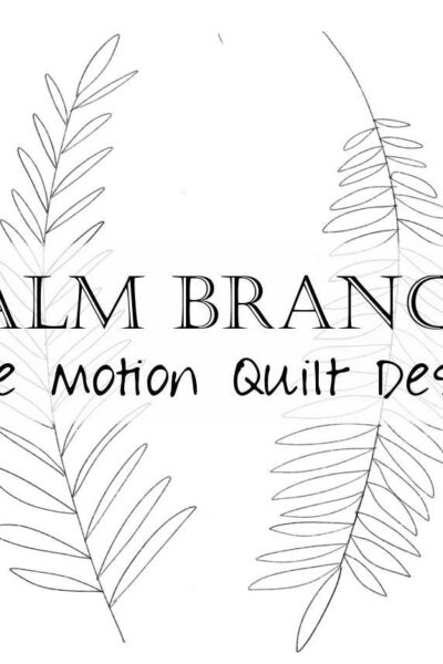 Sew beautiful palm branches with this free motion quilting design! We'll show you, step by step, how to free motion quilt natural-looking palm fronds in just three key steps. Includes bonus FMQ video tutorial!