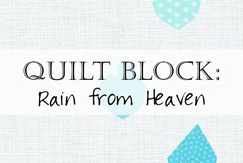 Create the gentle April showers with this rain quilt block pattern! The repeating quilt block, designed as a foundation paper pieced pattern, is lovely when repeated in alternating rain drops, set against a soft gray sky.
