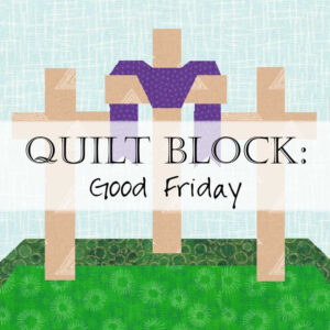Good Friday Quilt Block Pattern Three Crosses