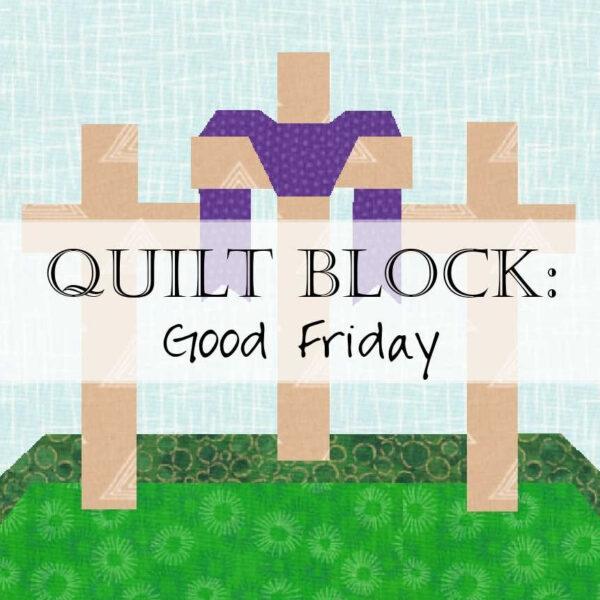 Good Friday Quilt Block Pattern Three Crosses