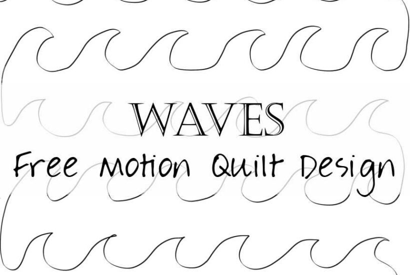 How to free motion quilt waves and water with video tutorial