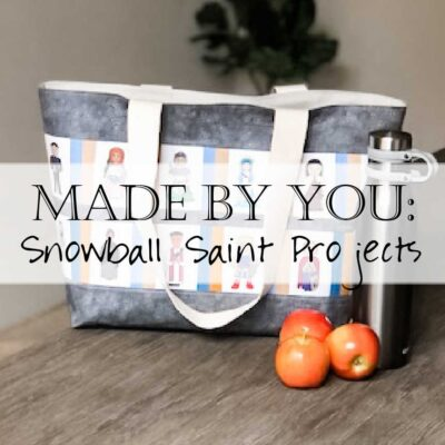 Ideas for Using the Snowball Saints Fabrics: Made by YOU!