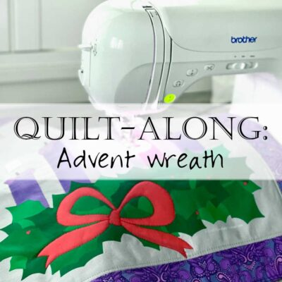 Christmas in July: Advent Wreath Quilt-Along