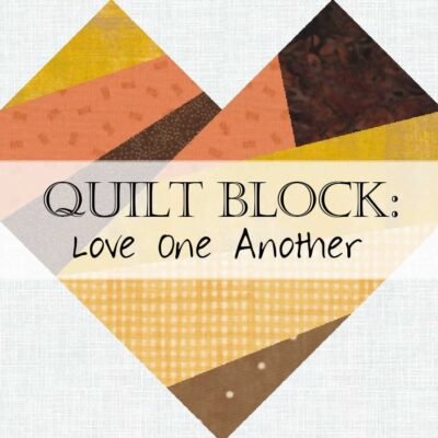 Quilt Block: Love One Another (Improv-Style Heart)