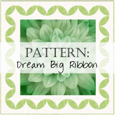 Dream Big Postage Stamp Quilt Pattern Header