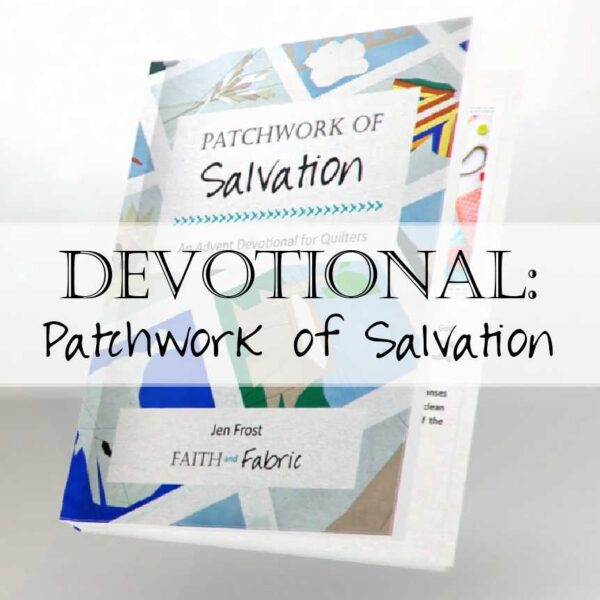 Patchwork of Salvation - Advent Devotional for Quilters