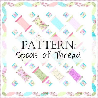 Pattern: Spools of Thread Quilt