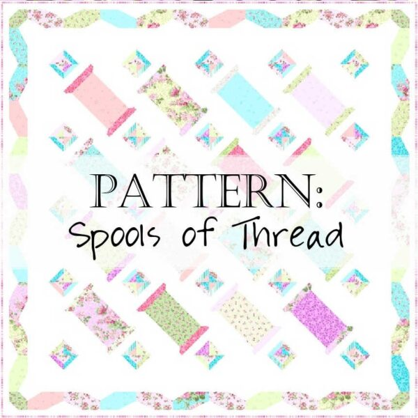 Spools of Thread Quilt Pattern