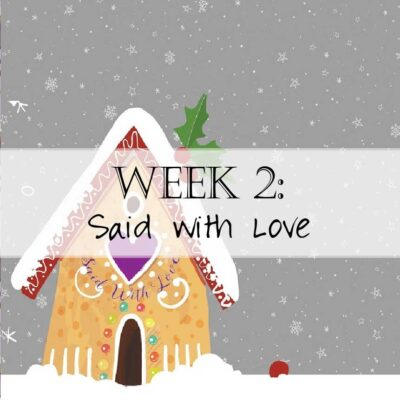Holiday House Hop Week 2: Said with Love