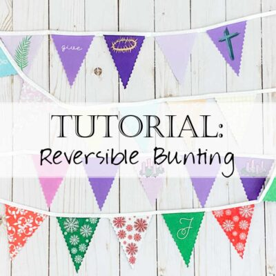 Tutorial: How to Create Reversible Double Sided Bunting for Advent / Christmas and Lent / Easter
